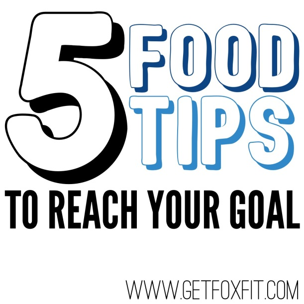 Top 5 Food Tips (www.getfoxfit.com)